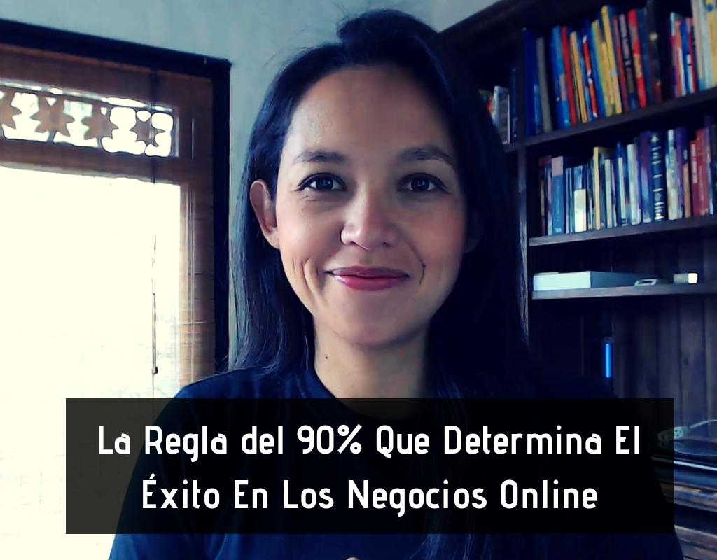 La Regla del 90% Que Determina El Éxito En Los Negocios Online